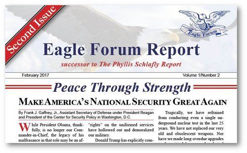 February 2017 Eagle Forum Report. Subscribe today!
