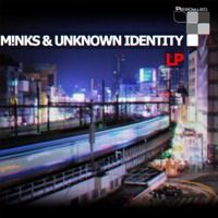 M!nks & Unknown Identity - Self Titled LP [Out Now 07.03.2016] by Resorted Recordings on SoundCloud