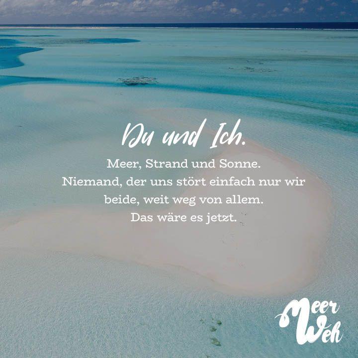 Visual Statements® Du und ich. Meer, Strand und Sonne. Niemand, der uns stört, einfach nur wir beide, weit weg von allem. Das wäre es jetzt. Sprüche / Zitate / Quotes / Meerweh / Wanderlust / travel / reisen / Meer / Sonne / Inspiration