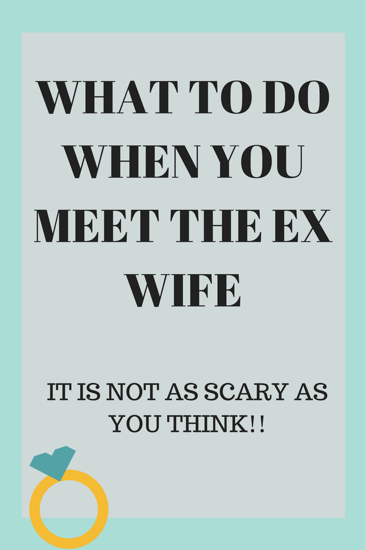 Difficult ex wife