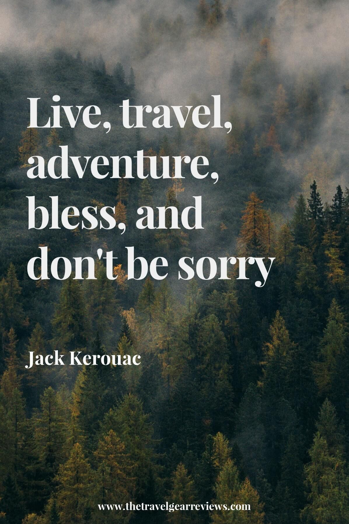 Travel Quotes 100 Best Travel Quotes And Saying  Pinterest  Jack Kerouac Wisdom