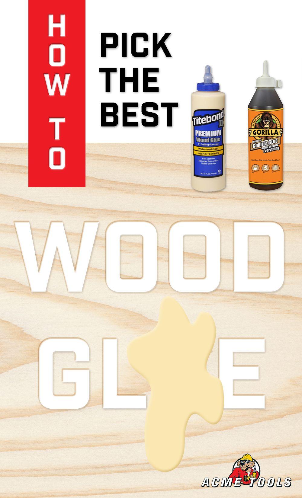 How To Choose The Best Wood Glue Wood glue, Wood, Tools