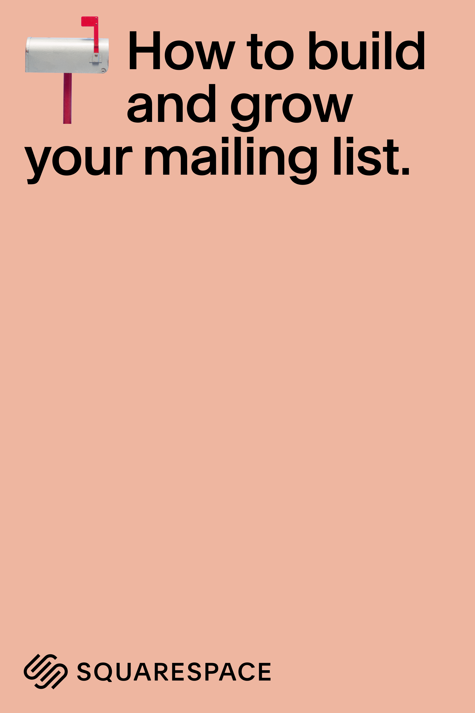 Grow your mailing list.