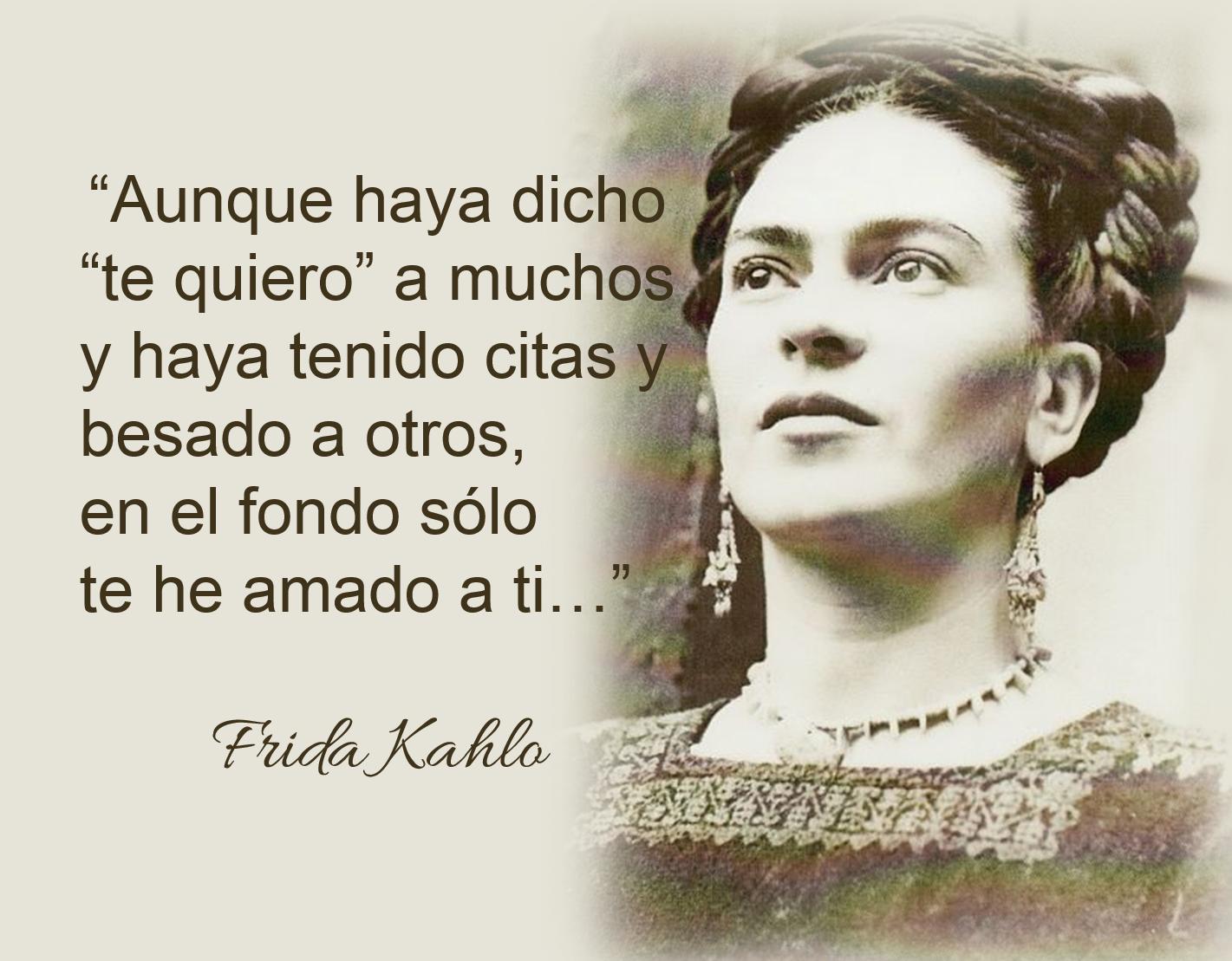 Lecciones Para Amar Frases Célebres De Frida Kahlo Frases