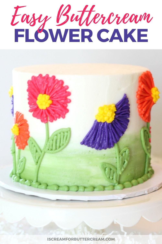 Easy Buttercream Flower Cake With Images Buttercream Flower Cake