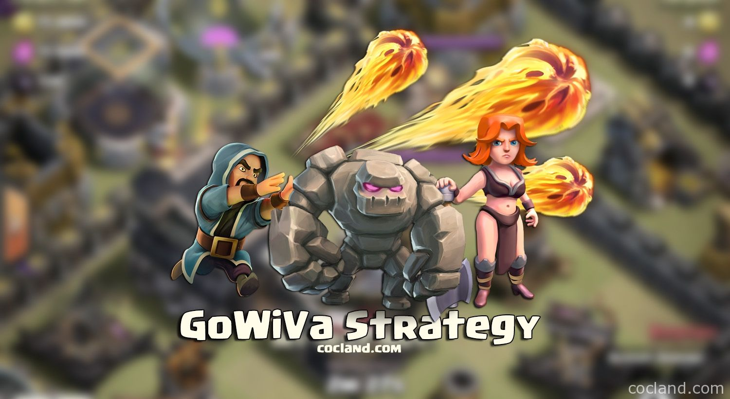 GoWiVa Attack Strategy - http://cocland.com/strategies/gowiva-attack-strategy