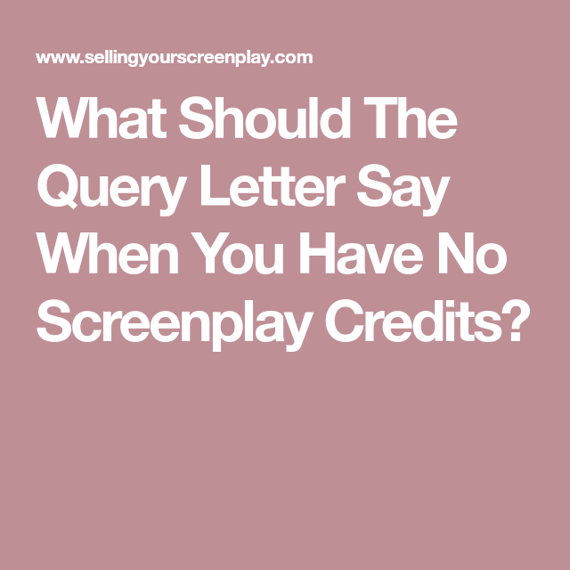 What should the query letter say when you have no screenplay credits what should the query letter say when you have no screenplay credits altavistaventures Choice Image