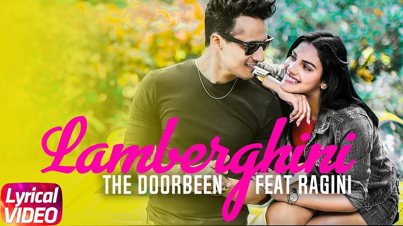 Lamberghini Lyrical Video The Doorbeen Feat Ragini Latest Punjabi Song 2018 Speed Records Song Lamberghini Arti Song Lyrics Lyrics Latest Song Lyrics