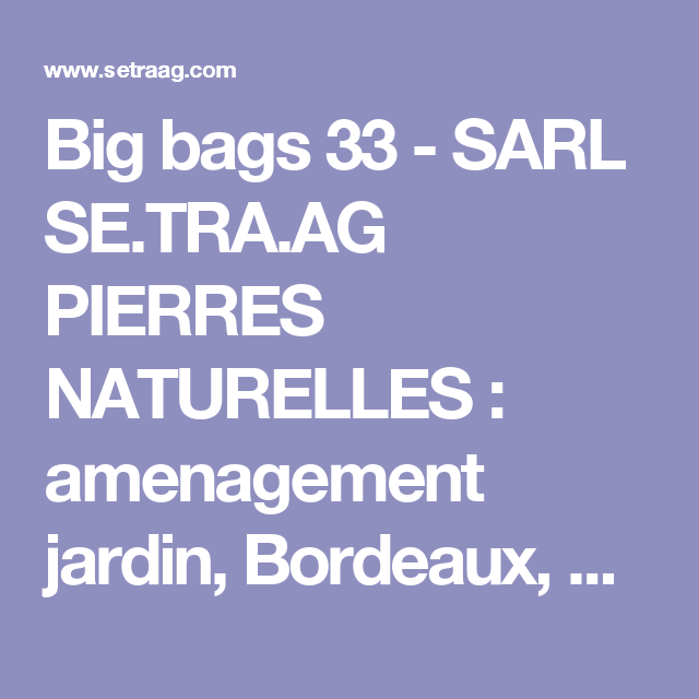 Big bags 33 - SARL SE.TRA.AG PIERRES NATURELLES : amenagement jardin ...