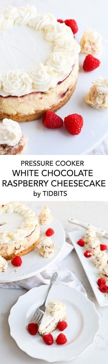 Pressure Cooker White Chocolate Raspberry Cheesecake #whitechocolateraspberrycheesecake