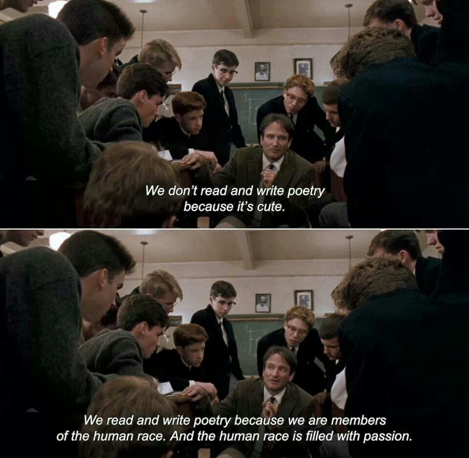 dead poets society these are a few of my favorite movies