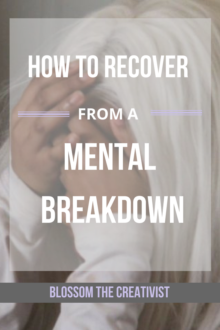 How to Recover from a Mental Breakdown