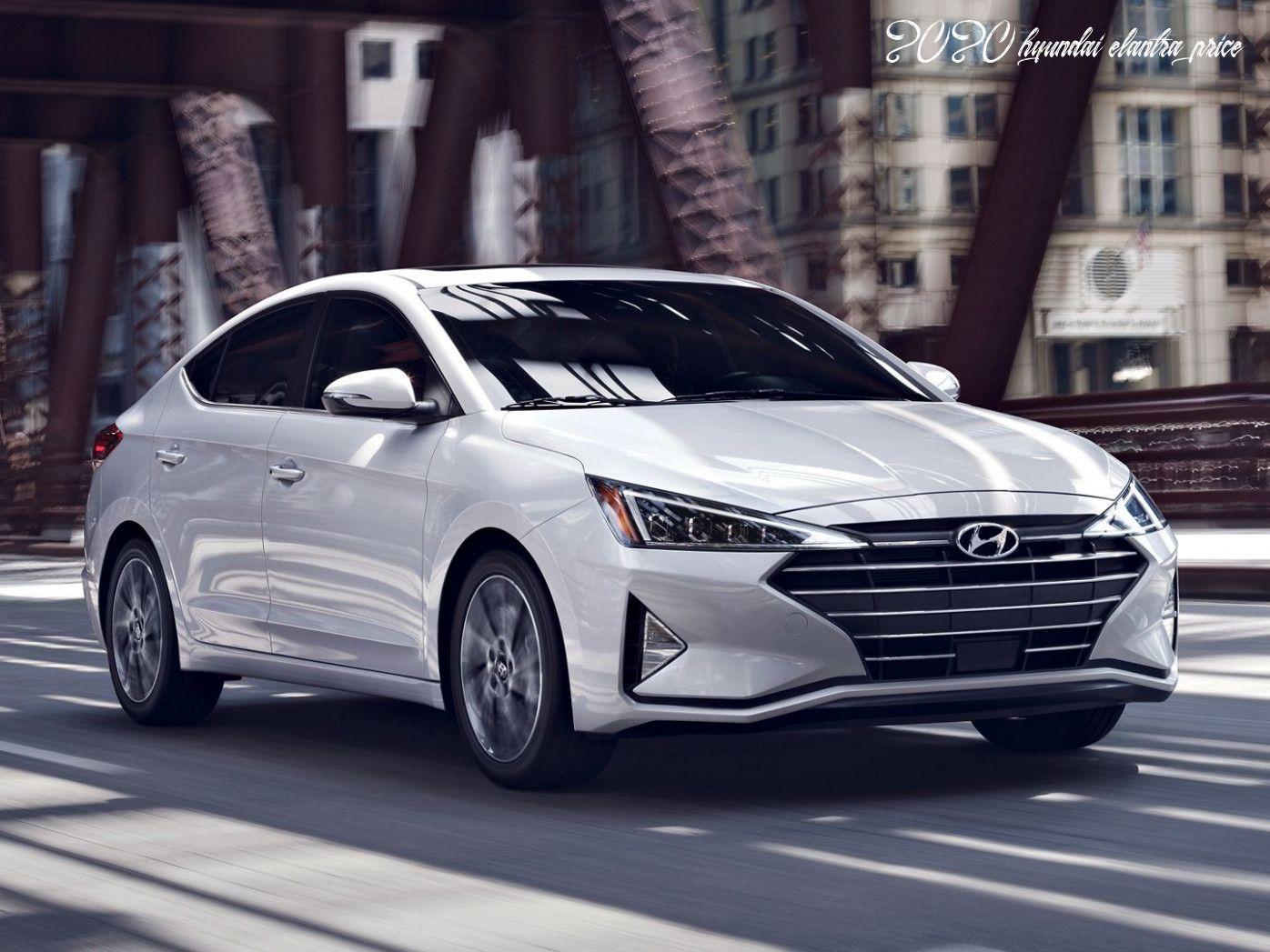 2020 Hyundai Elantra Price Model In 2020 Elantra Hyundai Elantra Hyundai