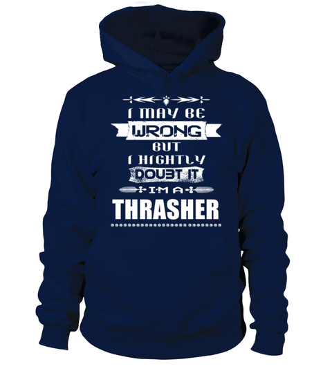 # I MAY BE ỬƯỞG BUT HIGHTLY DOU3T IT I'M A THRASHER .  HOW TO ORDER:1. Select the style and color you want: 2. Click Reserve it now3. Select size and quantity4. Enter shipping and billing information5. Done! Simple as that!TIPS: Buy 2 or more to save shipping cost!This is printable if you purchase only one piece. so dont worry, you will get yours.Guaranteed safe and secure checkout via:Paypal | VISA | MASTERCARD