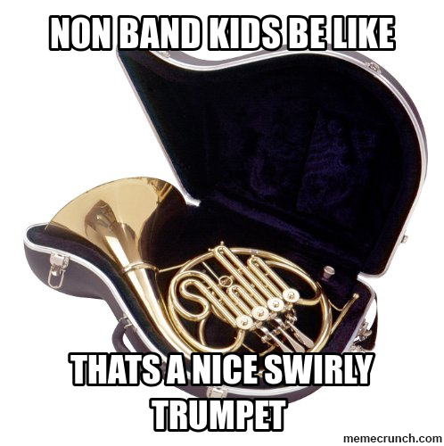 Trumpetmemes Band Humor Band Jokes Marching Band Jokes