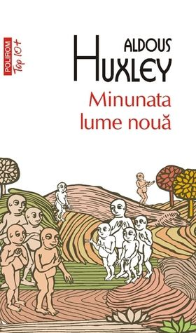 Romanian Edition of Brave New World.  Published by Polirom in 2011.