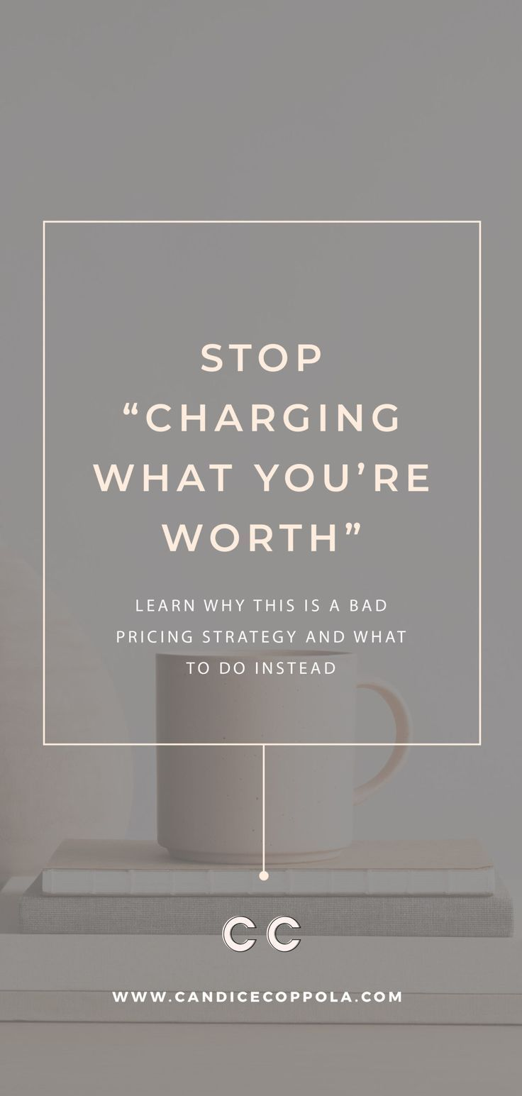 Charging What You're Worth is a Big Lie. Stop Using This