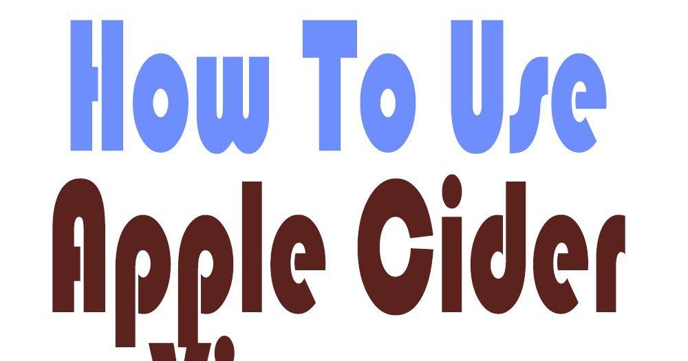 How To Use Apple Cider Vinegar As a Medicine | Apple cider