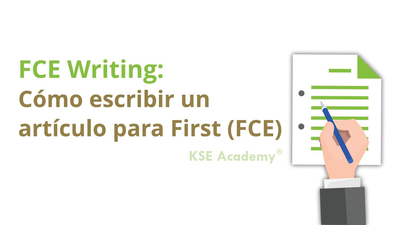Cómo Escribir Un Artículo Para B2 First Fce Writing Kse Academy Cómo Escribir Escribir Articulos