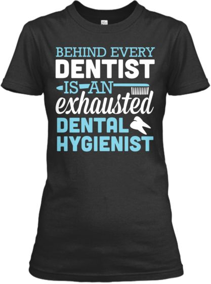 Exhausted Dental Hygienist | Teespring -wow, why do I love this so much?? lol-