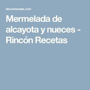Mermelada de alcayota y nueces - Rincón Recetas