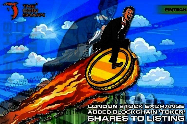 Token Shares to Listing  The Coin Shar London Stock Exchange Added Blockchain Token Shares to Listing  The Coin Shar  London Stock Exchange Added Blockchain Token Shares...