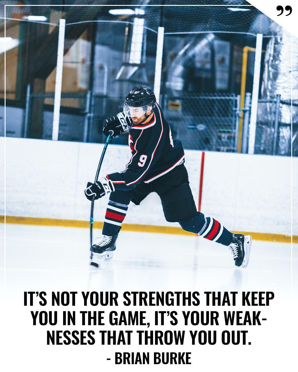 Hockey Motivation Brian Burke Hockey Training Hockey Quotes Hockey Workouts