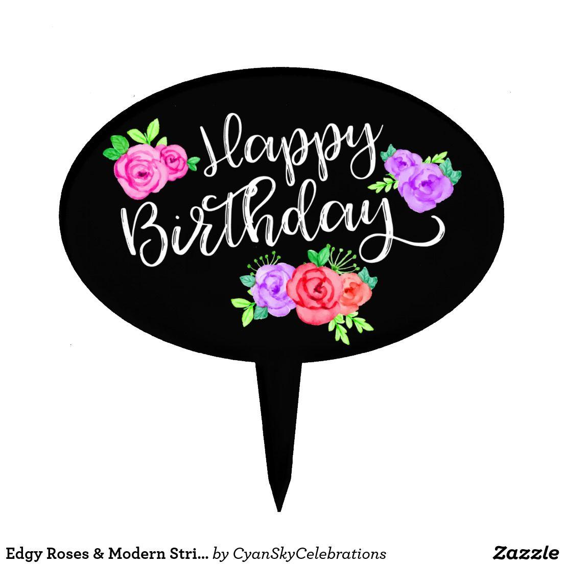 Edgy Roses & Modern Stripes Trendy Happy Birthday Cake Topper | Zazzle.com in 2021 | Birthday ...