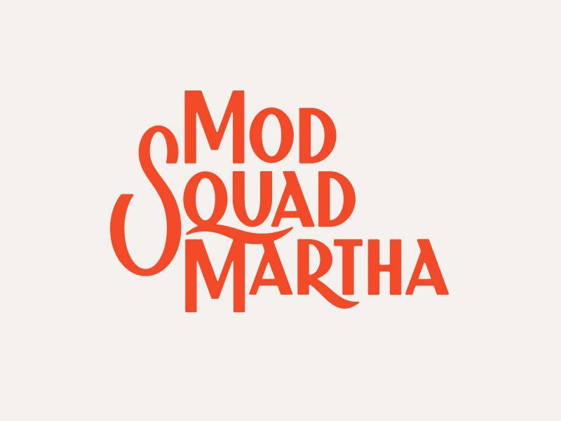 Mod Squad Martha Lettering Design Graphic Design Advertising Retro Typography