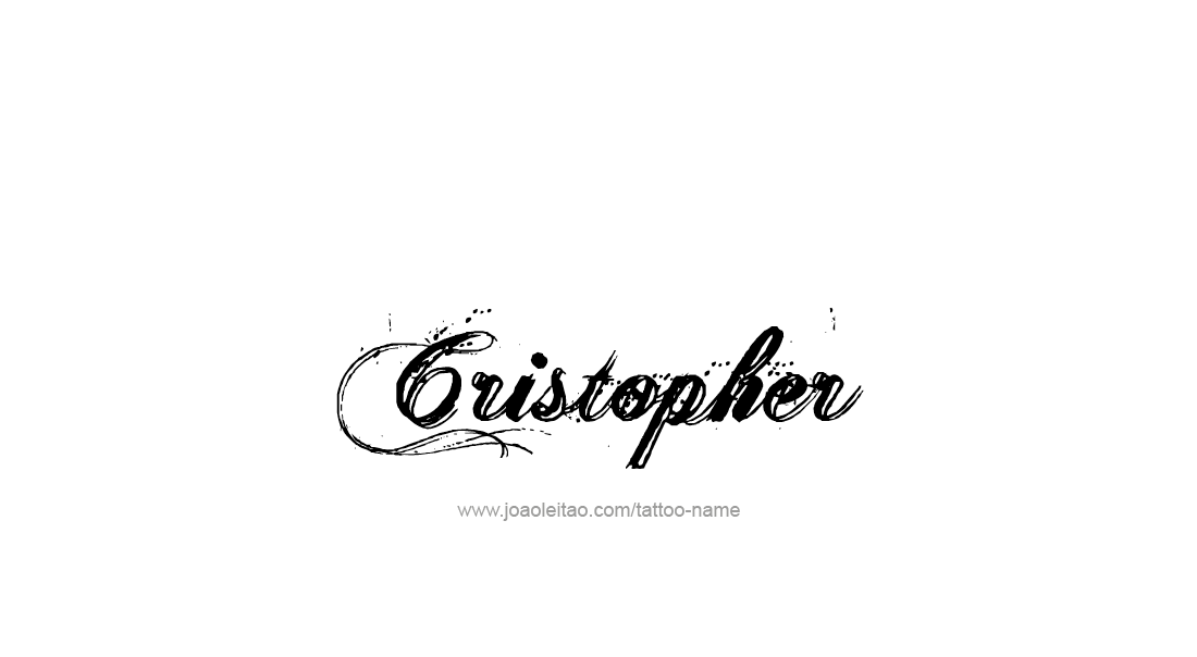 Cristopher Name Tattoo Designs In 2020 Name Tattoo Name Tattoo Designs Name Tattoos