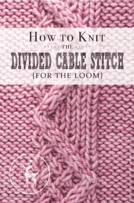 Cable Knit Stitch On A Loom : How to Knit the Divided Cable Stitch for the loom Vintage Storehouse & ...
