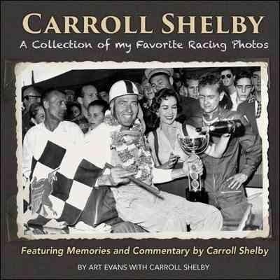 Carroll Shelby A Collection Of My Favorite Racing Photos Products