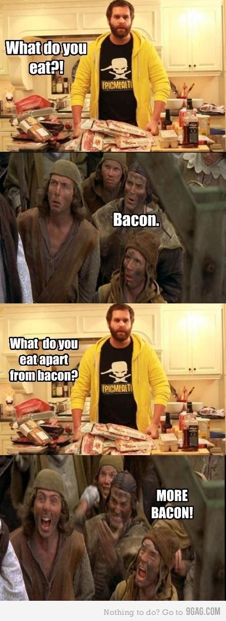 Meme Be Happy (With images) Bacon, Epic meal time