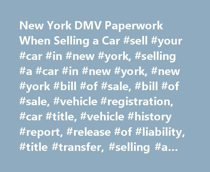 New York DMV Paperwork When Selling a Car #sell #your #car #in - dmv bill of sale