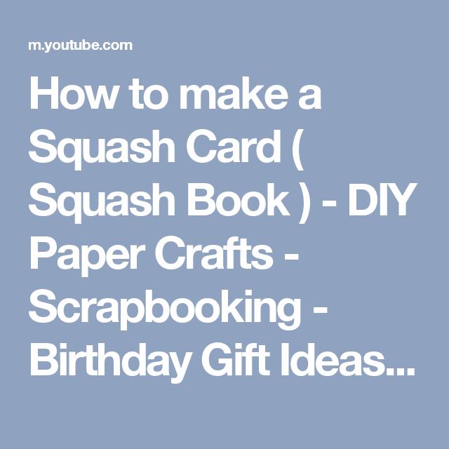 How To Make A Squash Card Squash Book Diy Paper Crafts