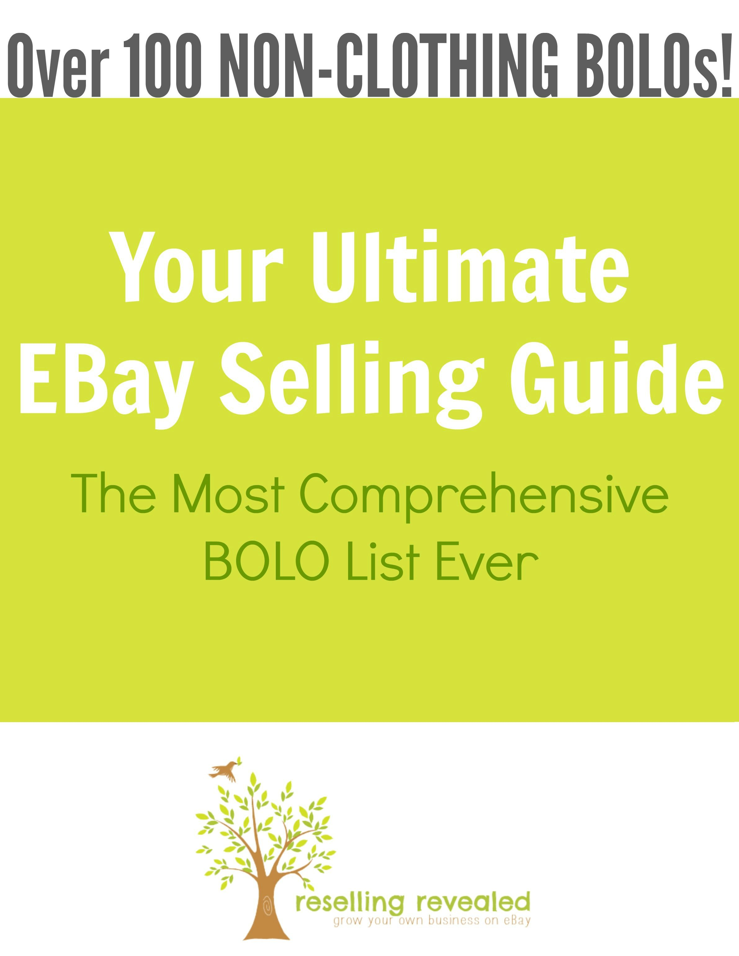 We Are Proud To Offer The Most Complete Ebay Seller S Bolo Guide If You Want To Know What To Sell On Ebay It Selling On Ebay Things To Sell Ebay Selling