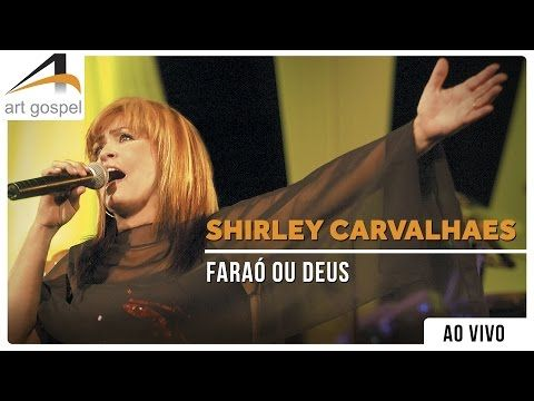 Shirley Carvalhaes - Faraó ou Deus (Ao Vivo) - YouTube