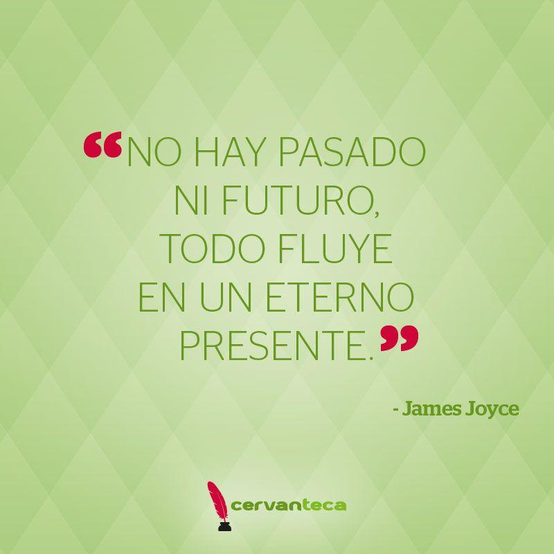 No Hay Pasado Ni Futuro Todo Fluye En Un Eterno Presente