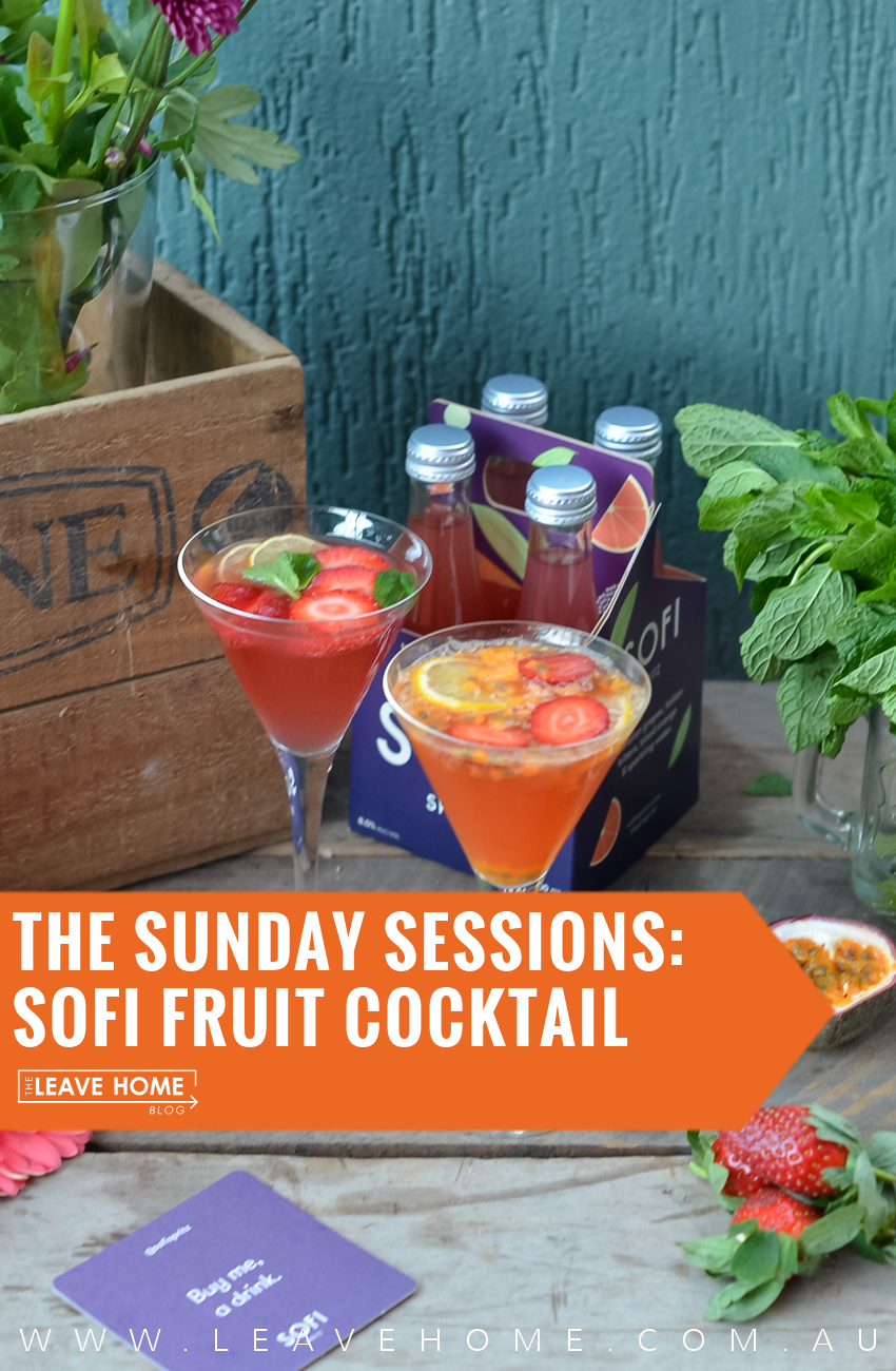| Sofi Spritz Fruit Cocktail: The Sunday Sessions | http://leavehome.com.au