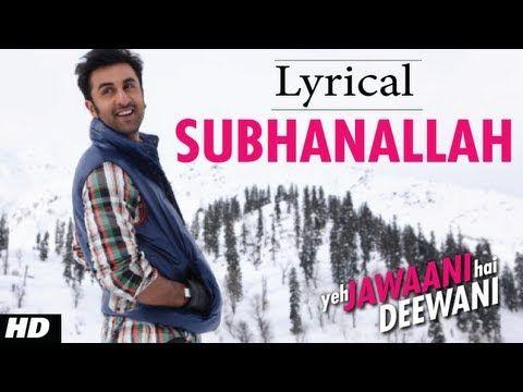 Subhanallah Full Song With Lyrics Yeh Jawaani Hai Deewani Ranbir Kapoor Deepika Padukone With Images Song Lyrics Lyrics Songs