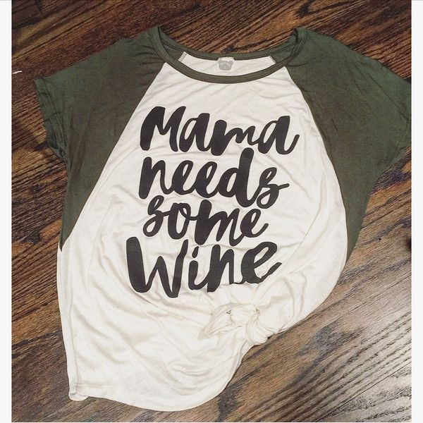 129108fbe5 Mama Needs Some Wine Tee Mom T Shirt Funny Mom Shirt ($32) ❤ liked on  Polyvore featuring tops, t-shirts, grey, women's clothing, graphic shirts,  wine ...