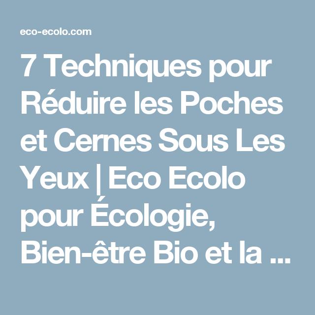7 techniques pour r duire les poches et cernes sous les yeux eco ecolo pour cologie bien. Black Bedroom Furniture Sets. Home Design Ideas