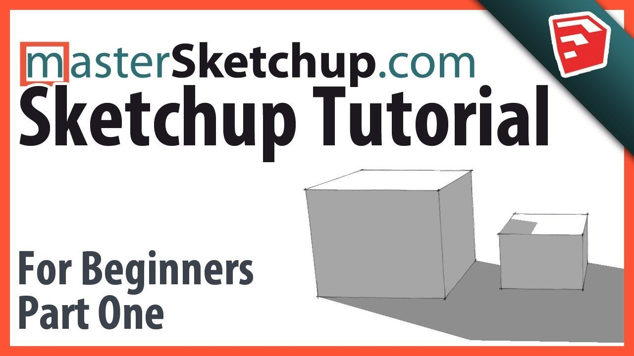 Sketchup Tutorial For Beginners Part One Sketchup Pro