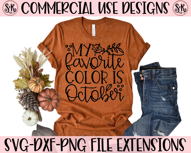 Fall Svg October Svg Autumn Svg My Favorite Color Is Etsy Fall Shirts Vinyl Fall Shirts Fall Tee Shirts