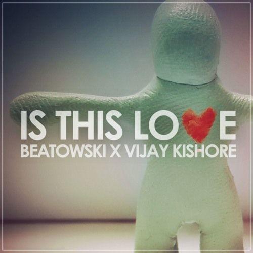 Is This Love - Beatowski x Vijay Kishore (Bob Marley Cover) by UNILAD Beats | Free Listening on SoundCloud