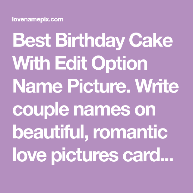 Best Birthday Cake With Edit Option Name Picture Write Couple Names