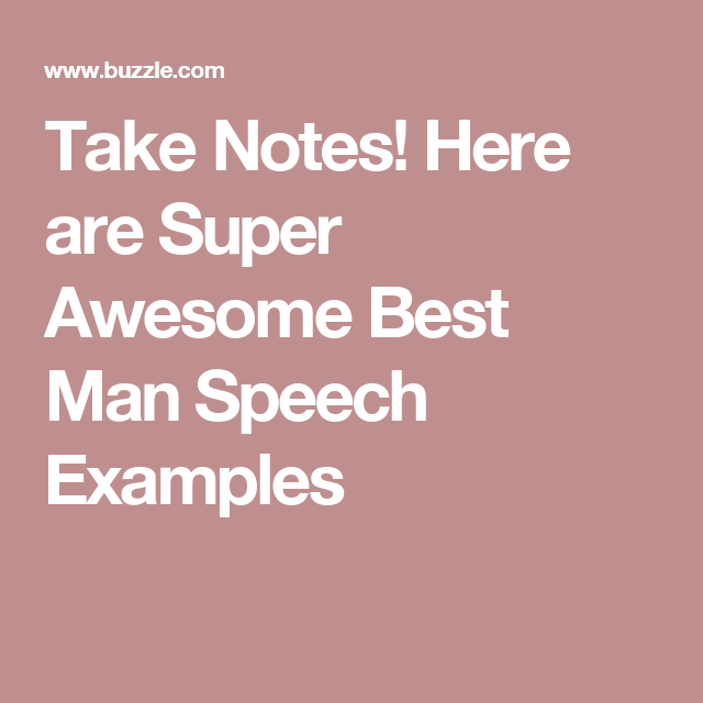 Here are Super Awesome Best Man Speech Examples