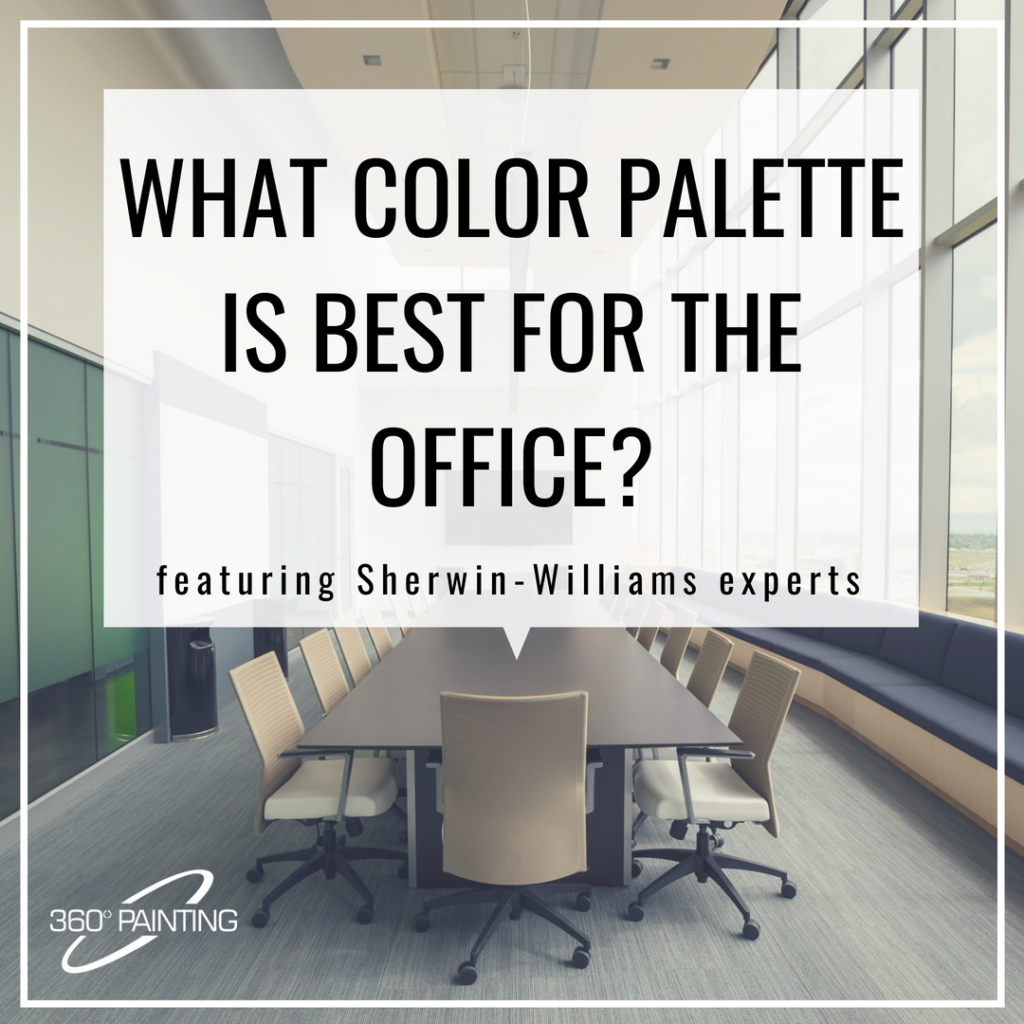 Which Color Palette Is Best For The Office 360 Painting Office Color Palette Office Color Schemes Office Paint Colors