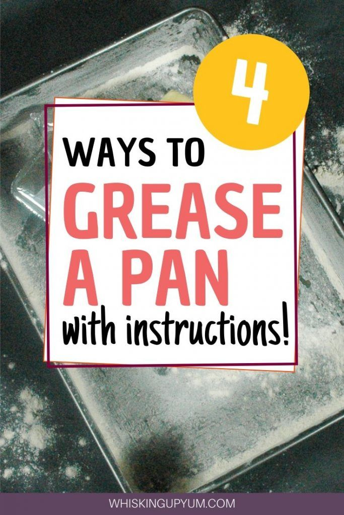 4 Ways To Grease A Pan To Prevent Any Bake From Sticking How To