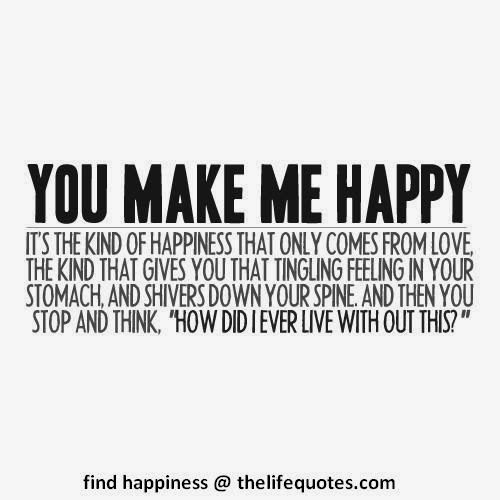 quotes about how happy you make me